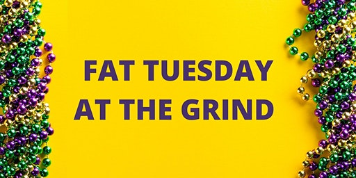 Fat Tuesday at the Grind