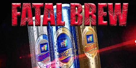 FATAL BREW MOVIE PREMIERE tickets