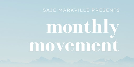 Monthly Movement @ Saje Markville