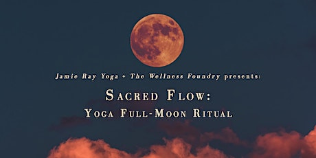 Sacred Flow: Yoga Full-Moon Ritual tickets