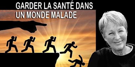 GARDER LA SANTÉ DANS UN MONDE MALADE Avec Ghis (alias Ghislaine Lanctôt)