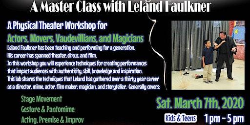 Leland Faulkner Masterclass for Actors, Movers, Vaudevillians & Magicians