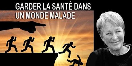 GARDER LA SANTÉ DANS UN MONDE MALADE Avec Ghis (alias Ghislaine Lanctôt) billets