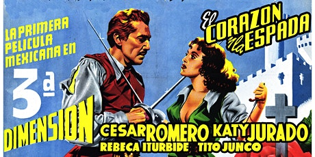 POSTPONED El Corazón y la Espada (1954) in 3-D - West Coast Premiere tickets