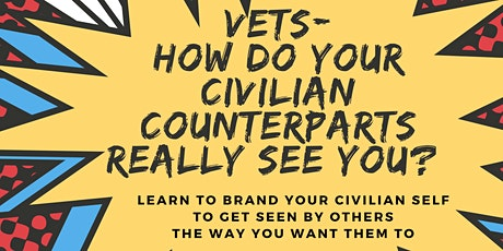 Brand your post-military self to be seen by civilians the way you want tickets