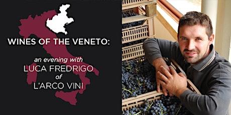Wines of the Veneto Dinner with winemaker Luca Fredrigo tickets