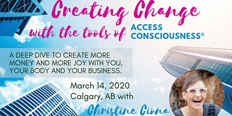 CREATING CHANGE WITH THE TOOLS OF ACCESS CONSCIOUSNESS - Money Biz & More tickets
