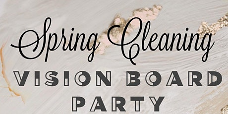 Spring Cleaning - Vision Board Party tickets