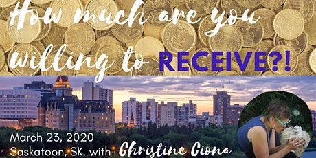 HOW MUCH ARE YOU WILLING TO RECEIVE - a money class & more tickets