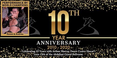 Arthur Murray Hawai'i 10th Anniversary Celebration tickets