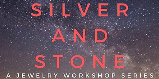 Silver and Stone: A Jewelry Workshop Series, Handmade Earrings