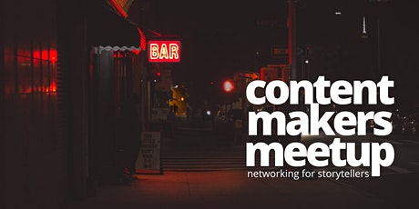 CONTENT MAKERS MEETUP - March 2020 tickets