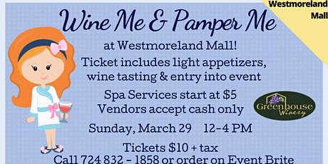 Westmoreland Mall Location: Wine Me and Pamper Me! tickets