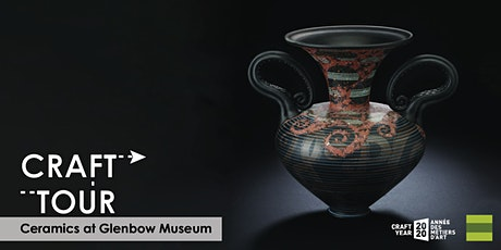 Craft Tour - Glenbow  Ceramics Collection tickets