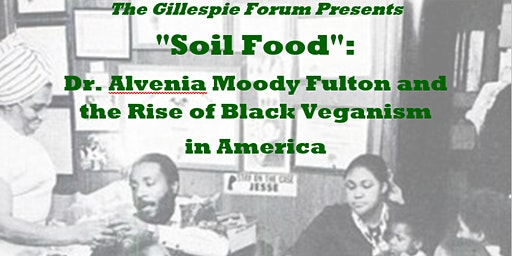"The Gillespie Forum Presents ""Soil Food"""