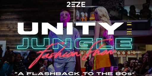 """The Fourth Annual """"Unity in the Jungle"""" Fashion Show 2020: A Flashback to the 80s"""