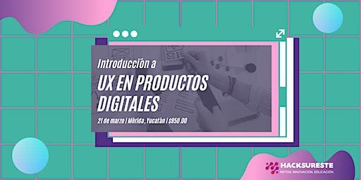 Introducción a UX en Productos Digitales