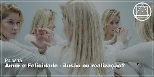 """Palestra em Santos - """"Amor e Felicidade - ilusão ou realização?"""""""
