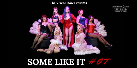 """The Vixen Show Presents: """"Some Like It Hot"""" tickets"""