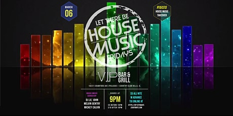 Let There Be House Music 1st Fridays at VIP Bar and Grill! tickets