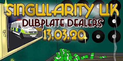 Singularity UK: Dubplate Dealers
