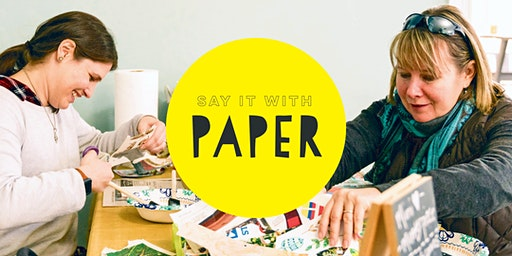 Say It With Paper | Arts & Crafts Event