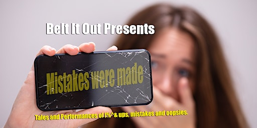 Belt It Out Presents: Mistakes Were Made