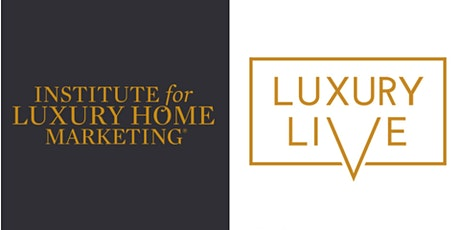ILHM - Luxury Home Marketing Training - LIVE @ Flying Horse Country Club tickets