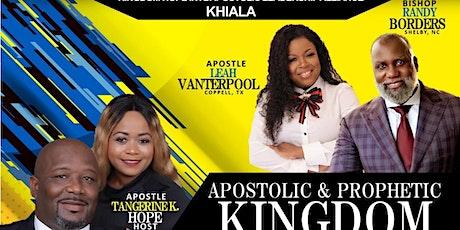 KHIALA Apostolic & Prophetic Kingdom Summit tickets