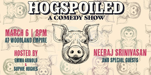 Hogspoiled, a Comedy Show with Emma Arnold and Sophie Hughes
