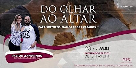 CONFERÊNCIA DO OLHAR AO ALTAR Com Pr Leandrinho da Ig Batista Lagoinha ingressos