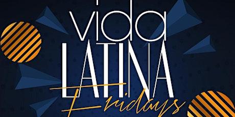 VIDA LATINA FRIDAY NIGHT LATIN PARTY | LATIN VIBES  FREE ADMISSION tickets