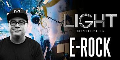 DJ E-ROCK @ LIGHT (drinks for ladies)