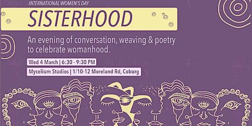 International Women's Day - Sisterhood. An evening of conversation, weaving & poetry celebrate womanhood.