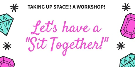 Taking up Space!! A Workshop  tickets