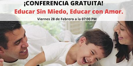 Educar Sin Miedo, Educar con Amor. boletos