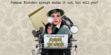 Solve-Along-A-Murder-She-Wrote in Dublin tickets