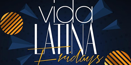 VIDA LATINA FRIDAY NIGHT LATIN PARTY | LATIN VIBES  FREE ADMISSION tickets