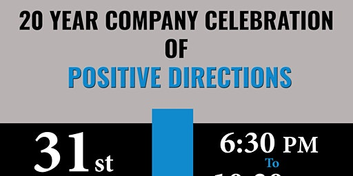 20 Year Company Celebration of Positive Directions