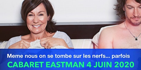 Cabaret Eastman Josée Boudreault! La vie à 2!  billets