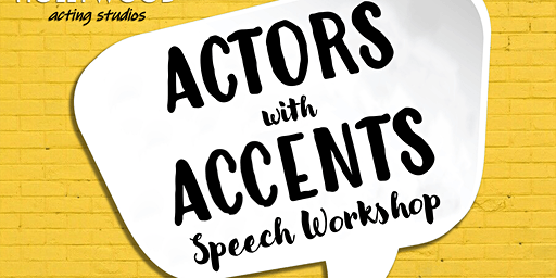 Actors with Accents Speech Workshop