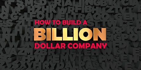 How to Build a Billion $ Company tickets