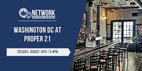 Network After Work Washington DC at Proper 21 tickets