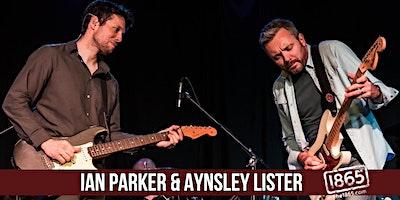 Ian Parker & Aynsley Lister   The 1865