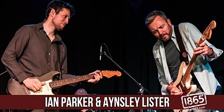 Ian Parker & Aynsley Lister | The 1865 tickets