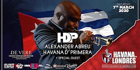 ALEXANDER ABREU & HAVANA D' PRIMERA - HAVANA TO LONDRES LIVE MUSIC FESTIVAL tickets
