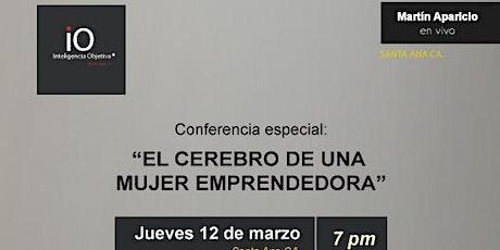 """Conferencia Especial: """"El Cerebro De Una Mujer Emprendedora"""" tickets"""