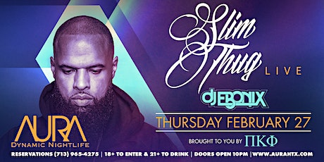 Aura Slim Thug LIVE |02.27.20| tickets