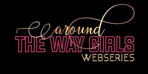 Around the Way Girls Webseries Movie Premiere and Red Carpet Reception