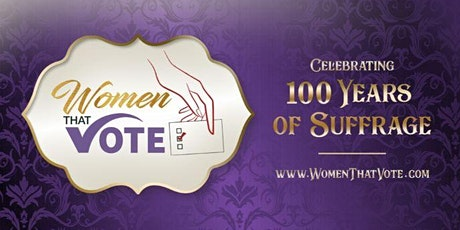 WOMEN that VOTE! Celebrating 100 Years of Suffrage tickets